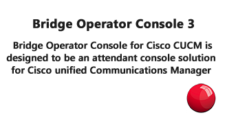 Bridge Operator Console for Cisco CUCM is designed to be an attendant console soltuion for Cisco Unified Communications Manager.