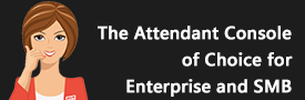 The Attendant Console choice of Enterprise and SMB